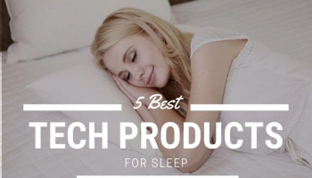 5 Best Tech Products for Sleep