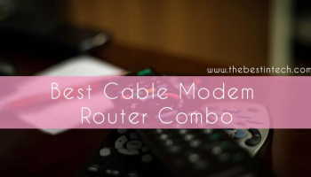 Best Cable Modem Router Combo – 2021 Reviews and Top Picks