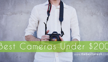Best Camera under $200 – 2021 Reviews and Top Picks